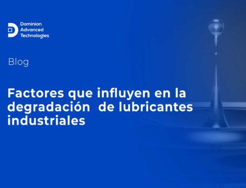 Factores que influyen en la degradación de lubricantes industriales